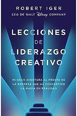 Lecciones de liderazgo creativo: Mi gran aventura al frente de la empresa que ha convertido la magia en realidad (Spanish Edition) Kindle Edition