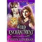 Wild Enchantment: Eden's Dragon-Book Two: A Magic, New Mexico Novella