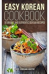 Easy Korean Cookbook: 50 Unique and Authentic Korean Recipes (Korean Cookbook, Korean Recipes, Korean Food, Korean Cooking, Easy Korean Cookbook, Easy Korean Recipes, Easy Korean Cooking Book 1) Kindle Edition