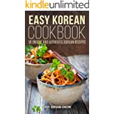 Easy Korean Cookbook: 50 Unique and Authentic Korean Recipes (Korean Cookbook, Korean Recipes, Korean Food, Korean Cooking, E