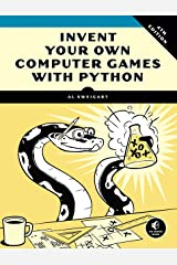 Invent Your Own Computer Games with Python, 4E Kindle Edition