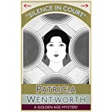 Silence in Court: A Golden Age Mystery