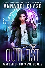 Outlast: Warden of the West (Spellslingers Academy of Magic Book 3) Kindle Edition