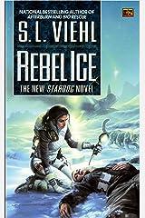 Rebel Ice: A Stardoc Novel Kindle Edition