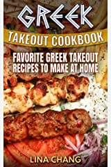 Greek Takeout Cookbook: Favorite Greek Takeout Recipes to Make at Home Kindle Edition