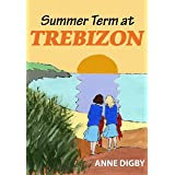 Summer Term at Trebizon: (The Trebizon Boarding School Series)