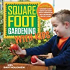 Square Foot Gardening with Kids: Learn Together: - Gardening basics - Science and math - Water conservation - Self-sufficienc