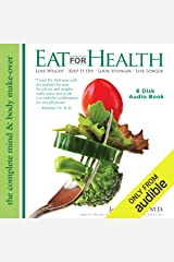Eat for Health: Lose Weight - Keep It Off - Look Younger - Live Longer Audible Audiobook