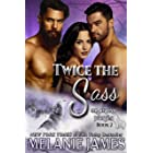 Twice the Sass (Black Paw Wolves Book 2)