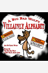 A Big Bad Wolf's VILLAINLY Alphabet: An Alphabet for young Villains, Tricksters, and Junior Rogues Kindle Edition