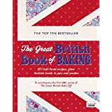 The Great British Book Of Baking: Discover over 120 delicious recipes in the official tie-in to Series 1 of The Great British