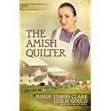 The Amish Quilter (The Women of Lancaster County Book 5)