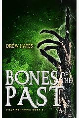Bones of the Past (Villains' Code Book 2) Kindle Edition