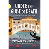 Under the Guise of Death: A gripping 1920s cosy crime novel (Murder Will Follow Book 3)