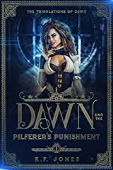 Dawn and the Pilferer's Punishment (The Tribulations of Dawn Book 1) Kindle Edition
