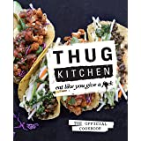 Thug Kitchen: Eat Like You Give a F**k (Bad Manners)