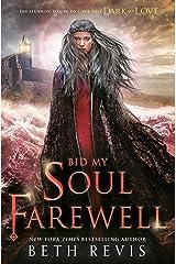 Bid My Soul Farewell Kindle Edition
