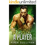 To Catch A Player: A Second Chance Romance (Small Town Protectors Book 11)