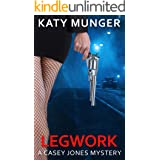 Legwork (Casey Jones Mystery Series Book 1)