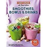 I Quit Sugar: Smoothies, Bowls & Drinks