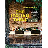 The The Italian Table: Creating festive meals for family and friends