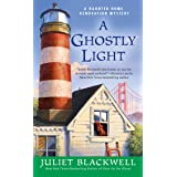 A Ghostly Light: A Haunted Home Renovation Mystery: 7
