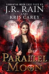 Parallel Moon (Samantha Moon Case Files Book 3) Kindle Edition