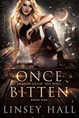 Once Bitten (Shadow Guild: The Rebel) Kindle Edition