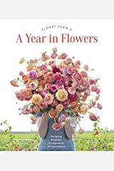 Floret Farm's A Year in Flowers: Designing Gorgeous Arrangements for Every Season Kindle Edition