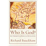 Who Is God? (Acadia Studies in Bible and Theology): Key Moments of Biblical Revelation