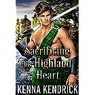 Sacrificing his Highland Heart: Scottish Medieval Highlander Romance