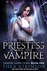 The Priestess & the Vampire (Vampire Addictions Book 1) Kindle Edition