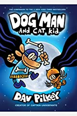 Dog Man and Cat Kid: From the Creator of Captain Underpants (Dog Man #4) Kindle Edition