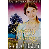 Mail Order Bride - Frances's Destiny: Clean and Wholesome Historical Western Cowboy Inspirational Romance (Faith Creek Brides
