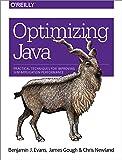 Optimizing Java: Practical Techniques for Improving JVM Application Performance