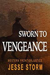 Sworn to Vengeance (Western Frontier Justice) Kindle Edition