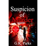 Suspicion of Murder (Alexis Parker Book 4) (English Edition)