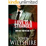 Love is a Stranger (More Heat Than The Sun Book 1)