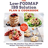 The Low-FODMAP IBS Solution Plan and Cookbook: 4 Weeks to a Healthy Gut