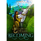 Becoming: Part 2 of the Siblings' Tale (Elisabeth and Edvard's World Series)
