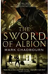 The Sword of Albion: The Sword of Albion Trilogy Book 1 (Sword of Albion Trilogy 1) Kindle Edition