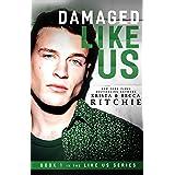 Damaged Like Us (Like Us Series: Billionaires & Bodyguards Book 1)