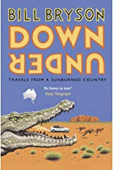 Down Under: Travels in a Sunburned Country (Bryson) Kindle Edition