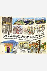 An Illustrated Journey: Inspiration From the Private Art Journals of Traveling Artists, Illustrators and Designers Kindle Edition