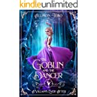 The Goblin And The Dancer: A Retelling Of The Steadfast Tin Soldier (A Villain's Ever After)