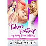 Taken Hostage by Kinky Bank Robbers: The red-hot reverse harem bundle!