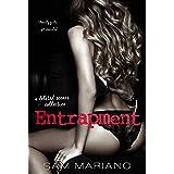 Entrapment: A Mateo's POV Novel + Deleted Scene Collection: (Morelli Family, #8)