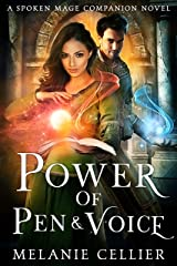 Power of Pen and Voice: A Spoken Mage Companion Novel (The Spoken Mage Book 5) Kindle Edition