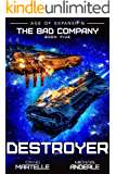 Destroyer: A Military Space Opera (The Bad Company Book 5…