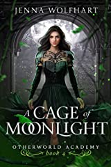 A Cage of Moonlight (Otherworld Academy Book 4) Kindle Edition